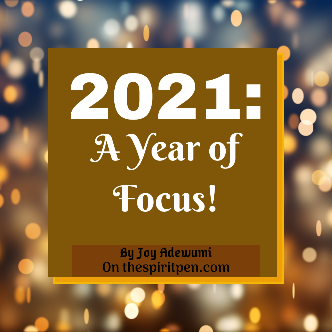 2021: A YEAR TO FOCUS!